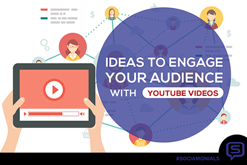 4 Ideas to Engage your Audience with YouTube Videos